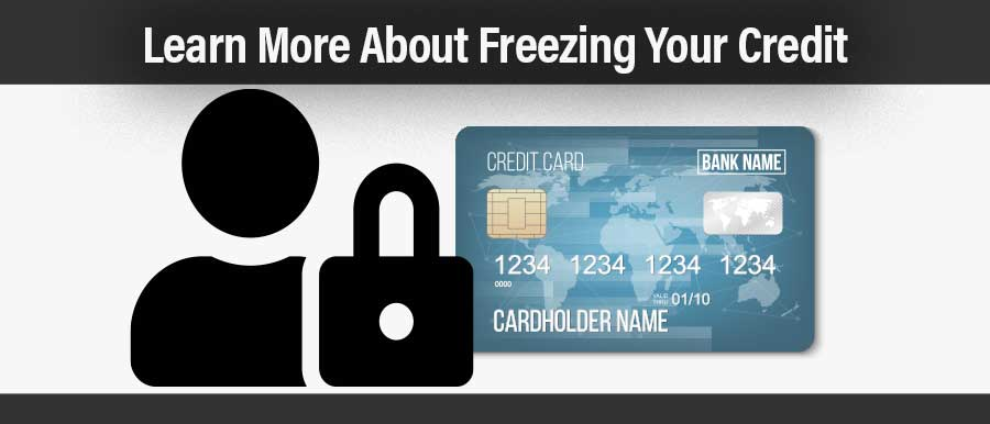 graphic | Learn more about freezing your credit